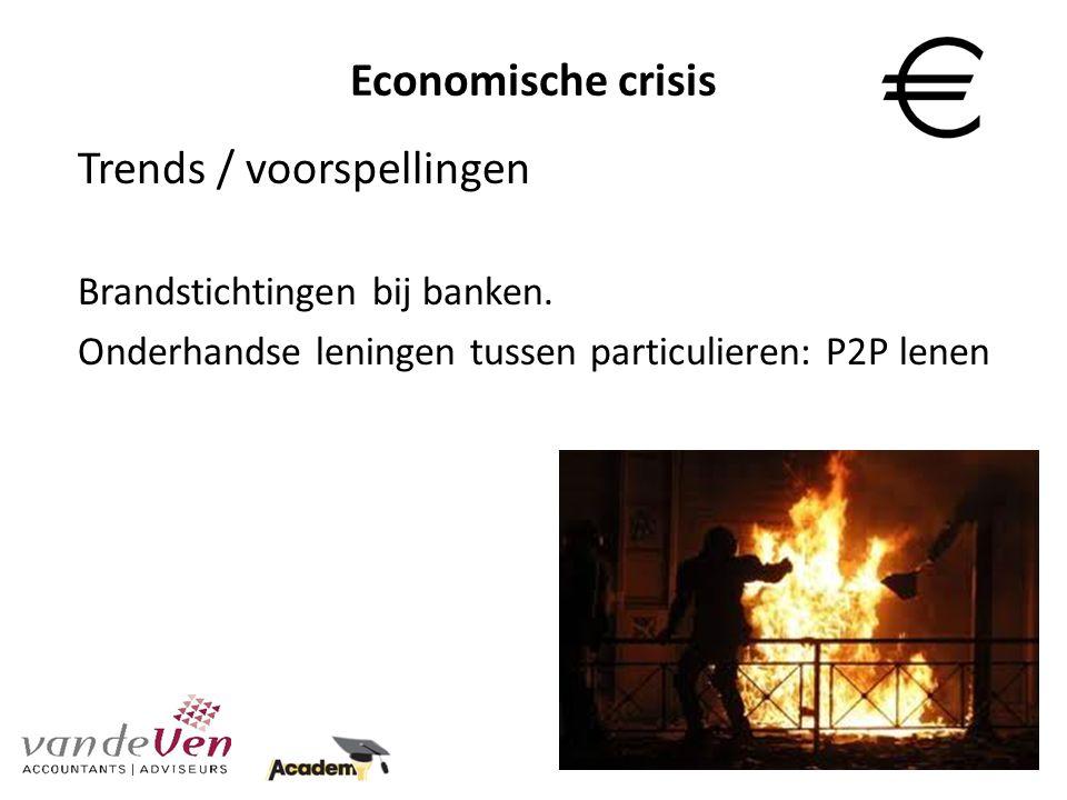 Economische crisis Trends / voorspellingen Brandstichtingen bij banken.