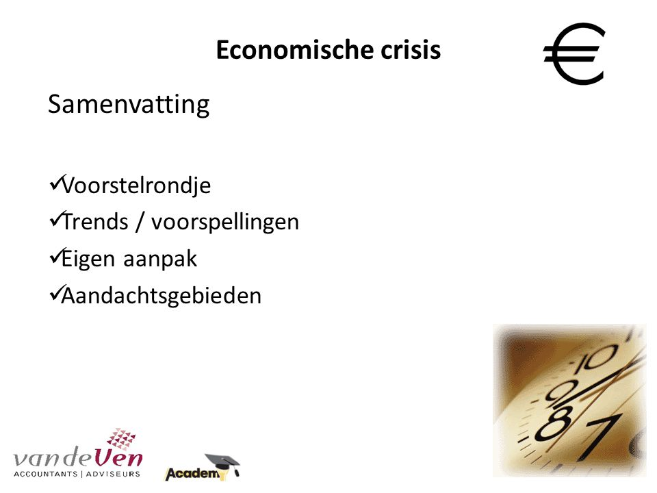 Samenvatting Voorstelrondje Trends / voorspellingen Eigen aanpak Aandachtsgebieden Economische crisis