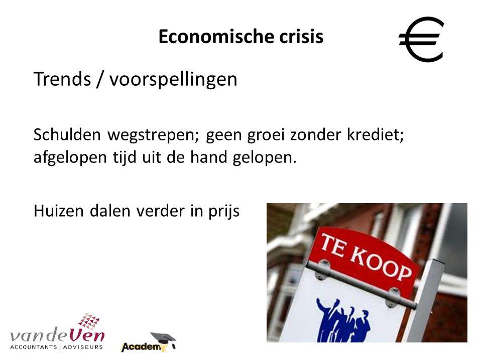 Economische crisis Trends / voorspellingen Schulden wegstrepen; geen groei zonder krediet; afgelopen tijd uit de hand gelopen.