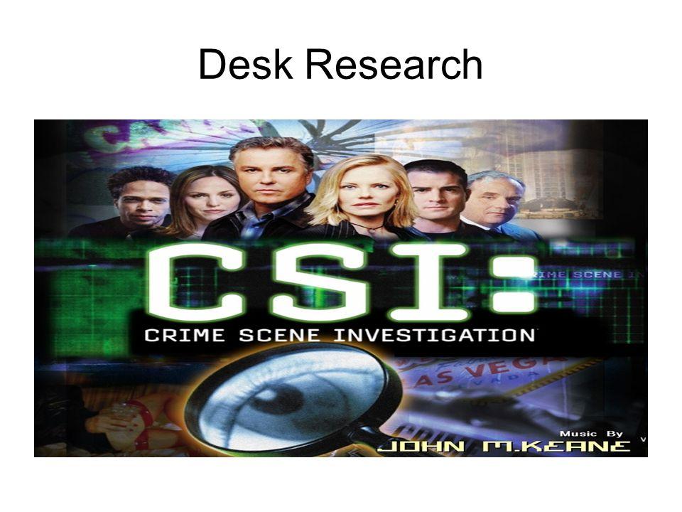 Desk research Is gebasseerd op onderzoek dat al gedaan is door anderen en/of informatie die je kan zoeken op internet/bibliotheken.