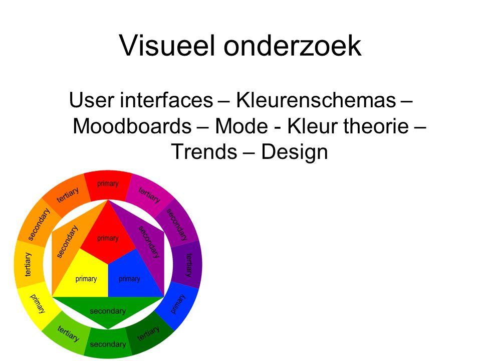 Visueel onderzoek User interfaces – Kleurenschemas – Moodboards – Mode - Kleur theorie – Trends – Design