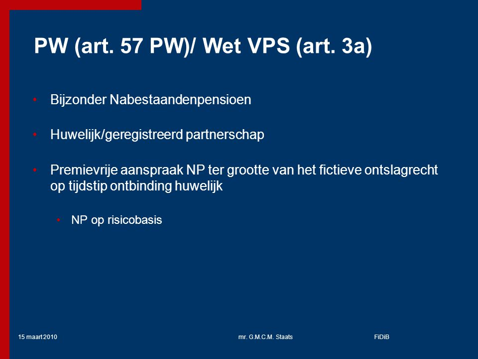15 maart 2010mr.G.M.C.M. StaatsFiDiB PW (art. 57 PW)/ Wet VPS (art.