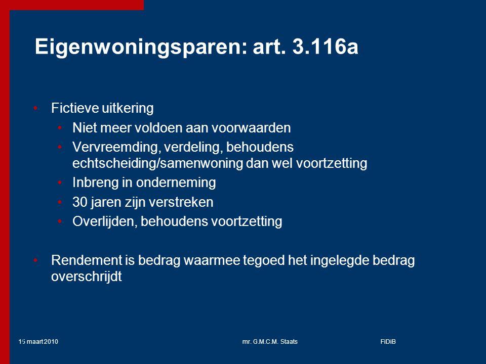 15 maart 2010mr.G.M.C.M. StaatsFiDiB 40 Eigenwoningsparen: art.