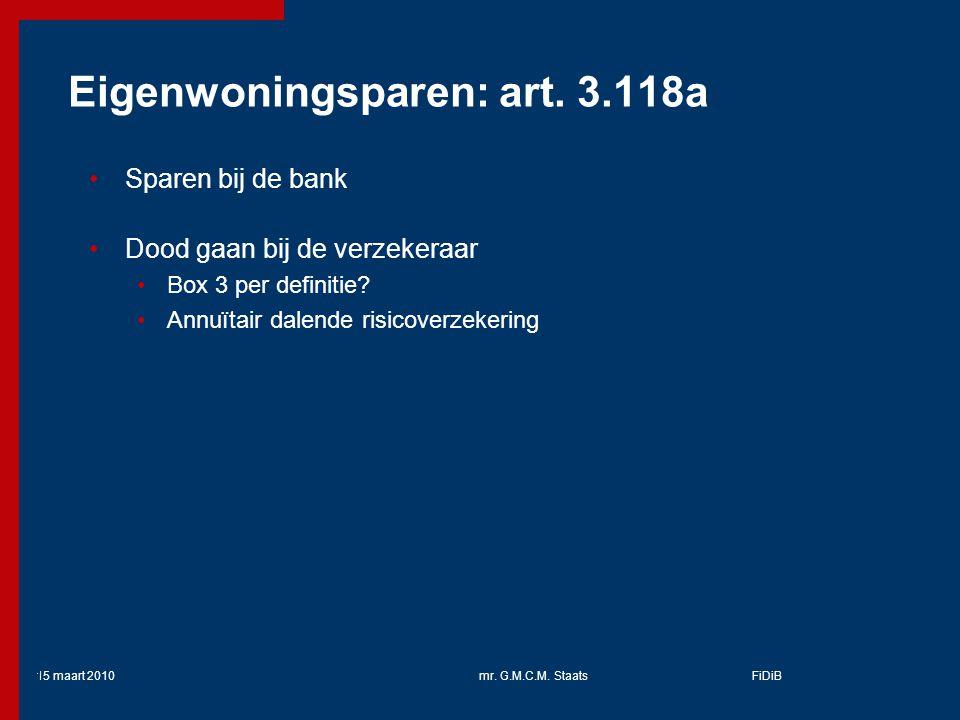 15 maart 2010mr.G.M.C.M. StaatsFiDiB 41 Eigenwoningsparen: art.