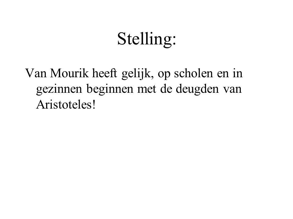 Stelling: Van Mourik heeft gelijk, op scholen en in gezinnen beginnen met de deugden van Aristoteles!