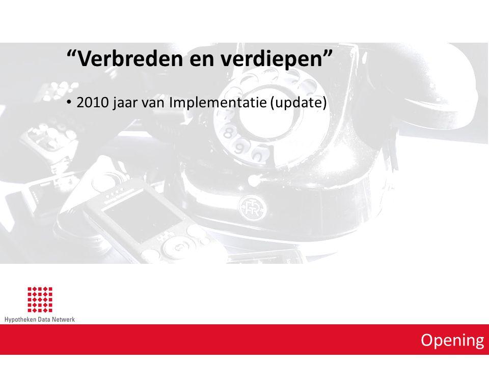 """Opening """"Verbreden en verdiepen"""" 2010 jaar van Implementatie (update)"""