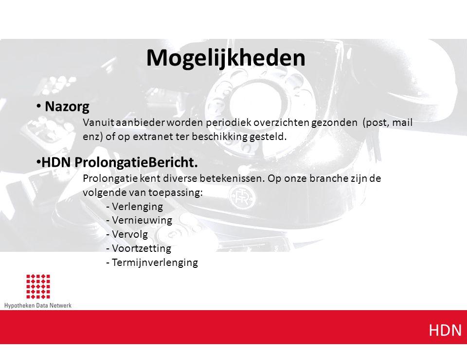 Agenda punt 1 HDN Mogelijkheden Nazorg Vanuit aanbieder worden periodiek overzichten gezonden (post, mail enz) of op extranet ter beschikking gesteld.
