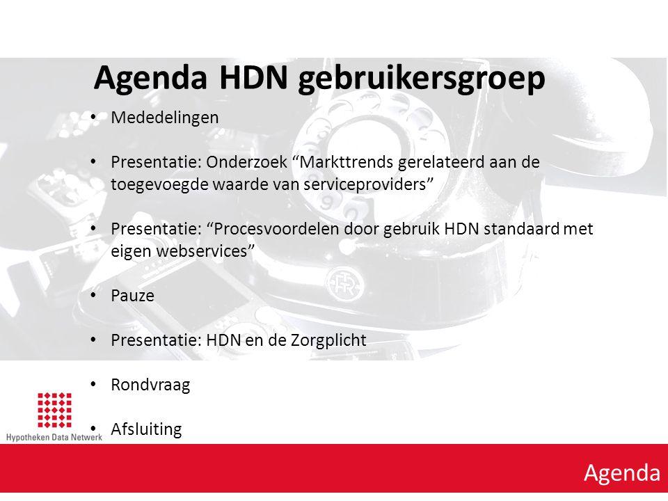 """Agenda punt 1 Agenda Agenda HDN gebruikersgroep Mededelingen Presentatie: Onderzoek """"Markttrends gerelateerd aan de toegevoegde waarde van serviceprov"""