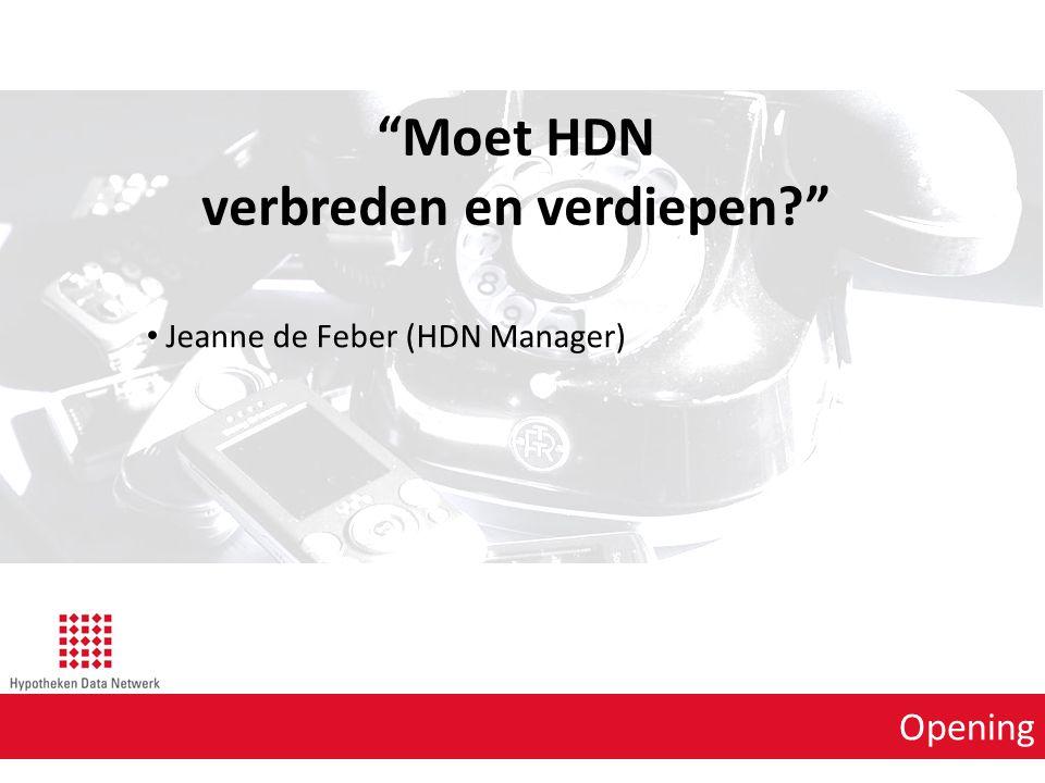 """Opening Jeanne de Feber (HDN Manager) """"Moet HDN verbreden en verdiepen?"""""""