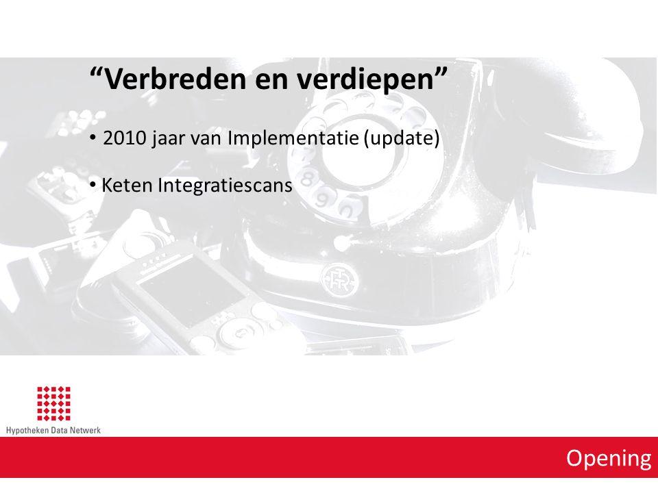 """Opening """"Verbreden en verdiepen"""" 2010 jaar van Implementatie (update) Keten Integratiescans"""