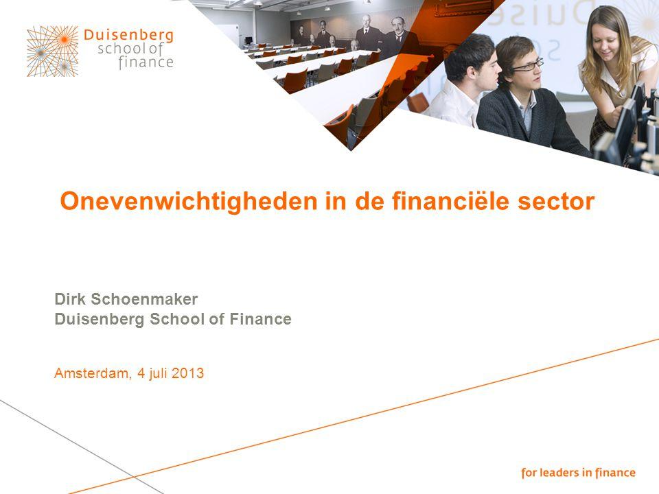 Onevenwichtigheden in de financiële sector Dirk Schoenmaker Duisenberg School of Finance Amsterdam, 4 juli 2013