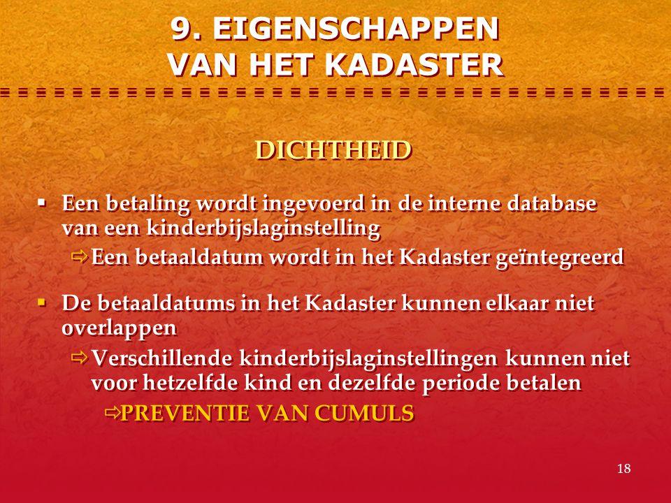 18 DICHTHEID  Een betaling wordt ingevoerd in de interne database van een kinderbijslaginstelling  Een betaaldatum wordt in het Kadaster geïntegreer