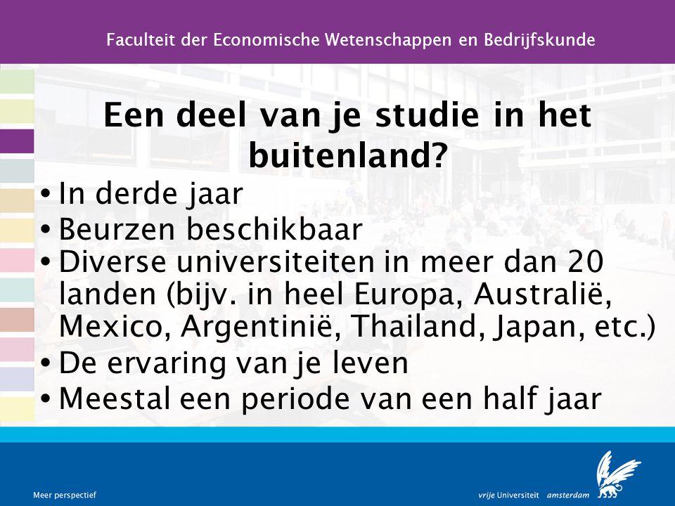 Een deel van je studie in het buitenland?  In derde jaar  Beurzen beschikbaar  Diverse universiteiten in meer dan 20 landen (bijv. in heel Europa,