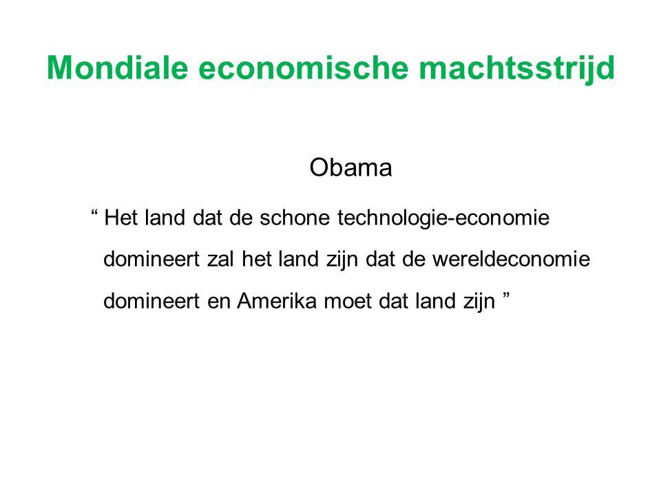 """Mondiale economische machtsstrijd Obama """" Het land dat de schone technologie-economie domineert zal het land zijn dat de wereldeconomie domineert en A"""