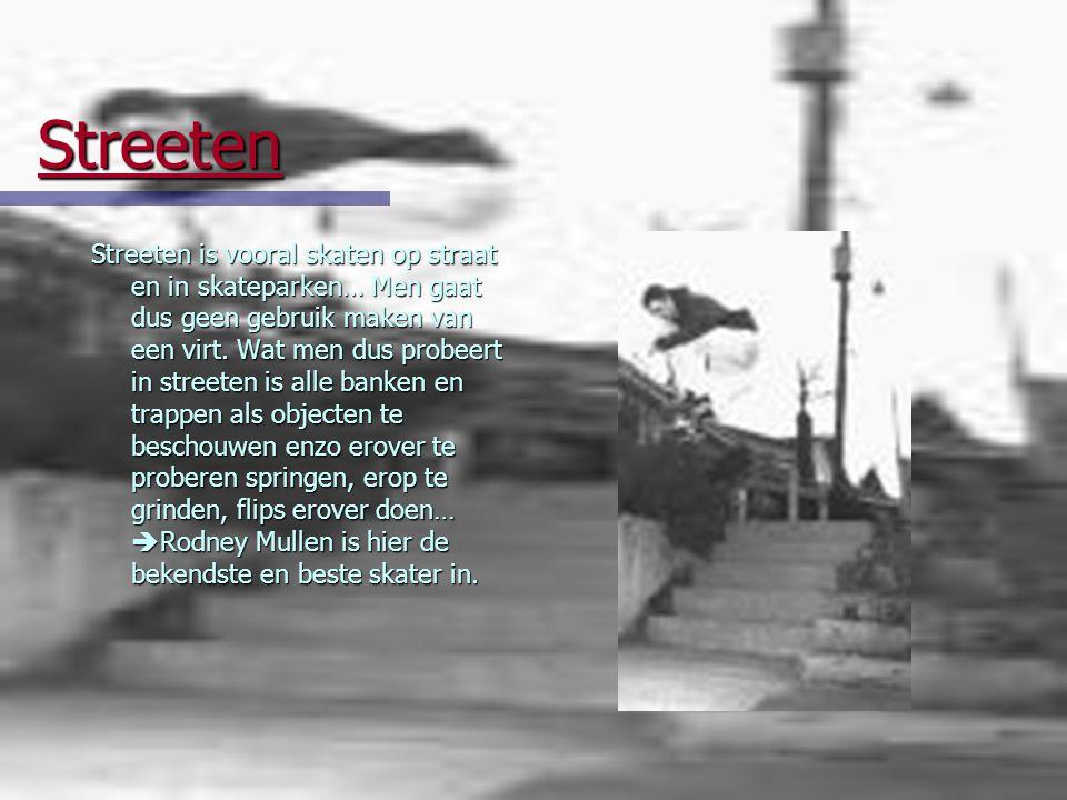 Virten Virten is het soort skaten dat men op een ramp (=virt)beoefent.