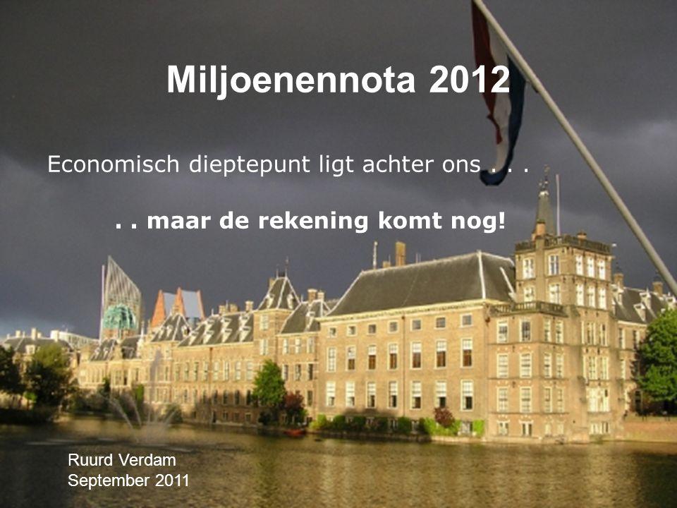 Miljoenennota 2012 Ruurd Verdam September 2011 Economisch dieptepunt ligt achter ons.....