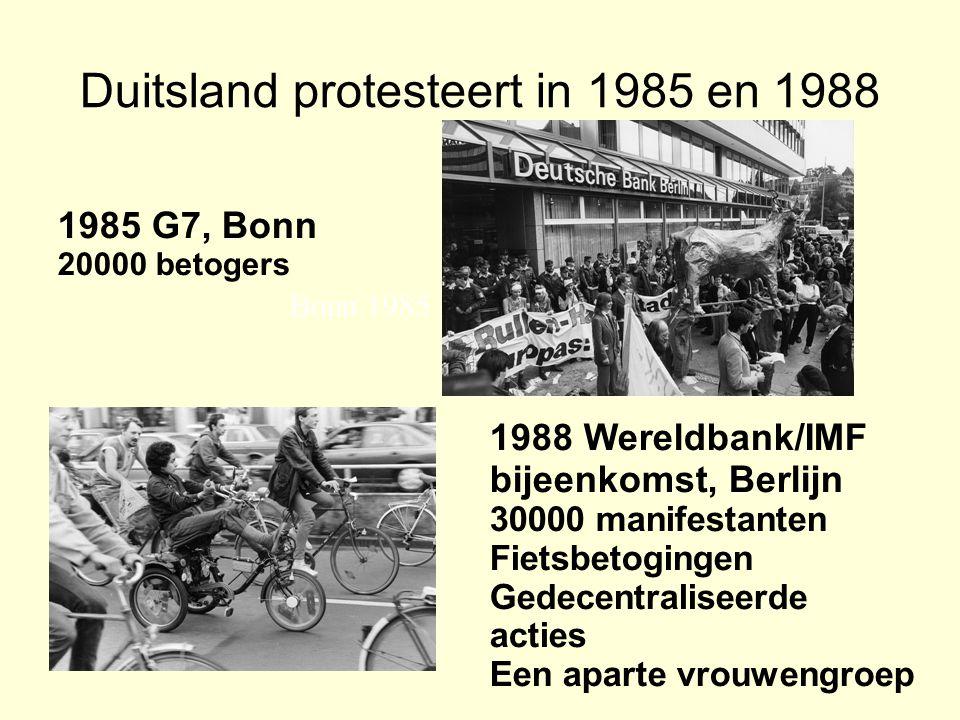 Duitsland protesteert in 1985 en 1988 Bonn 1985 1985 G7, Bonn 20000 betogers 1988 Wereldbank/IMF bijeenkomst, Berlijn 30000 manifestanten Fietsbetogingen Gedecentraliseerde acties Een aparte vrouwengroep