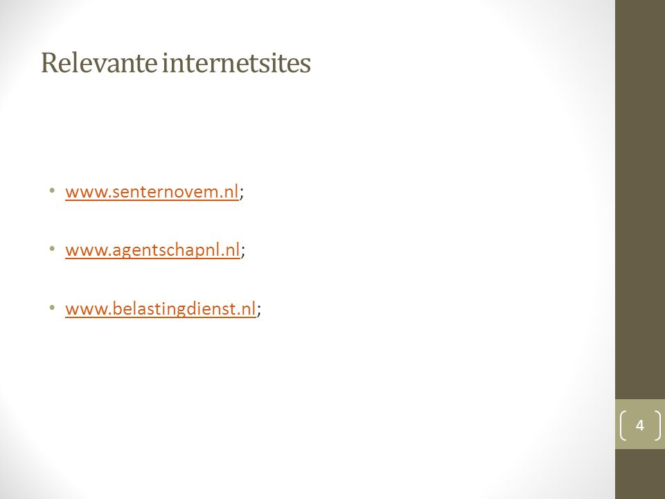 Relevante internetsites www.senternovem.nl; www.senternovem.nl www.agentschapnl.nl; www.agentschapnl.nl www.belastingdienst.nl; www.belastingdienst.nl 4