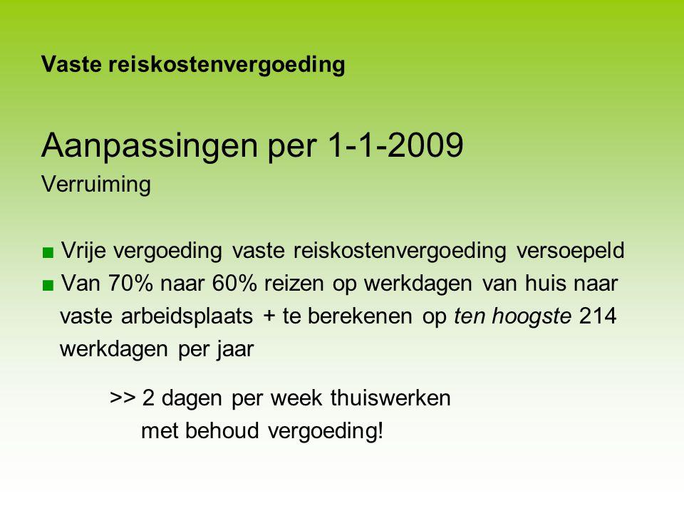 Verhuiskostenvergoeding Aanpassingen per 1-1-2009 Verruiming en beperking ■ Bij verhuizing van > 25 km. woon-werk naar < 10 km + ■ Verhuizing binnen t