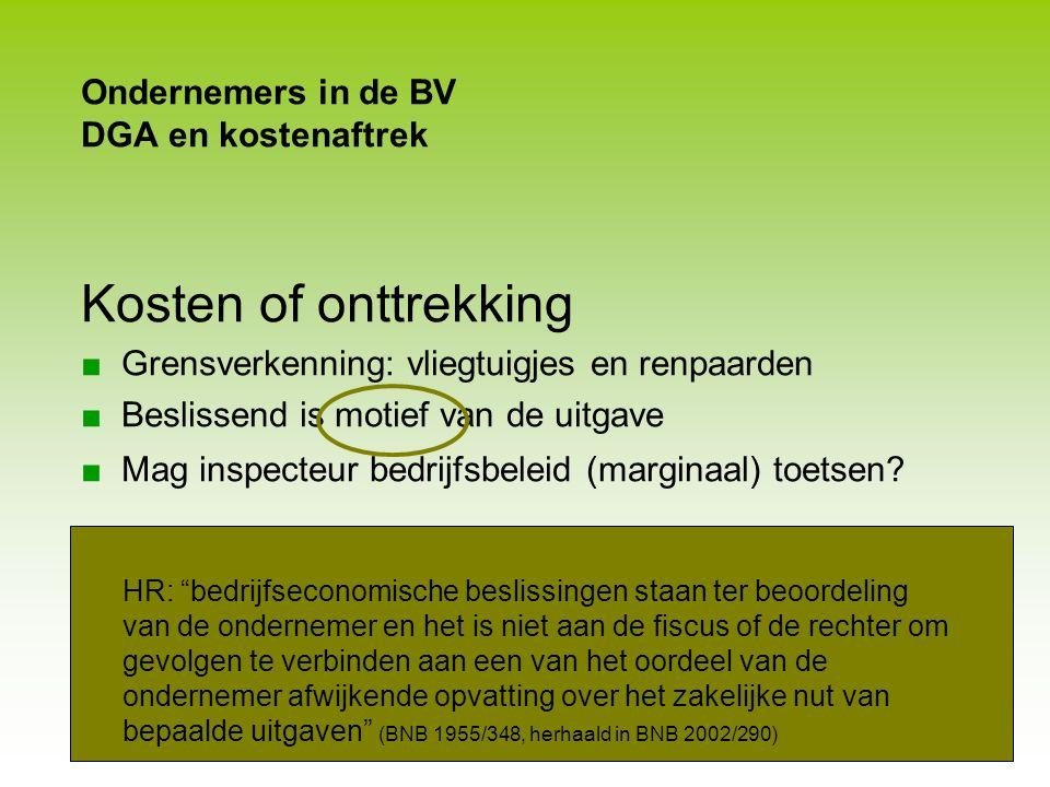 Ondernemers in de BV DGA en kostenaftrek Kostenaftrek in de BV ■Luxe en duur wagenpark advocatenpraktijk niet aftrekbaar ■Kosten privé-boot DGA en kos