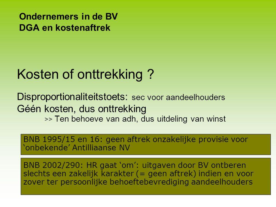 Ondernemers in de BV DGA en kostenaftrek Oogmerk / motief uitgave beslissend BNB 1999/20 en 1999/21: >> uitsluitend met oogmerk persoonlijke behoefteb