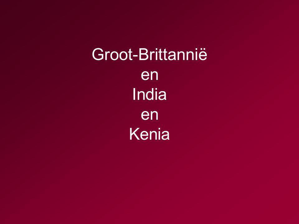 Groot-Brittannië en India en Kenia