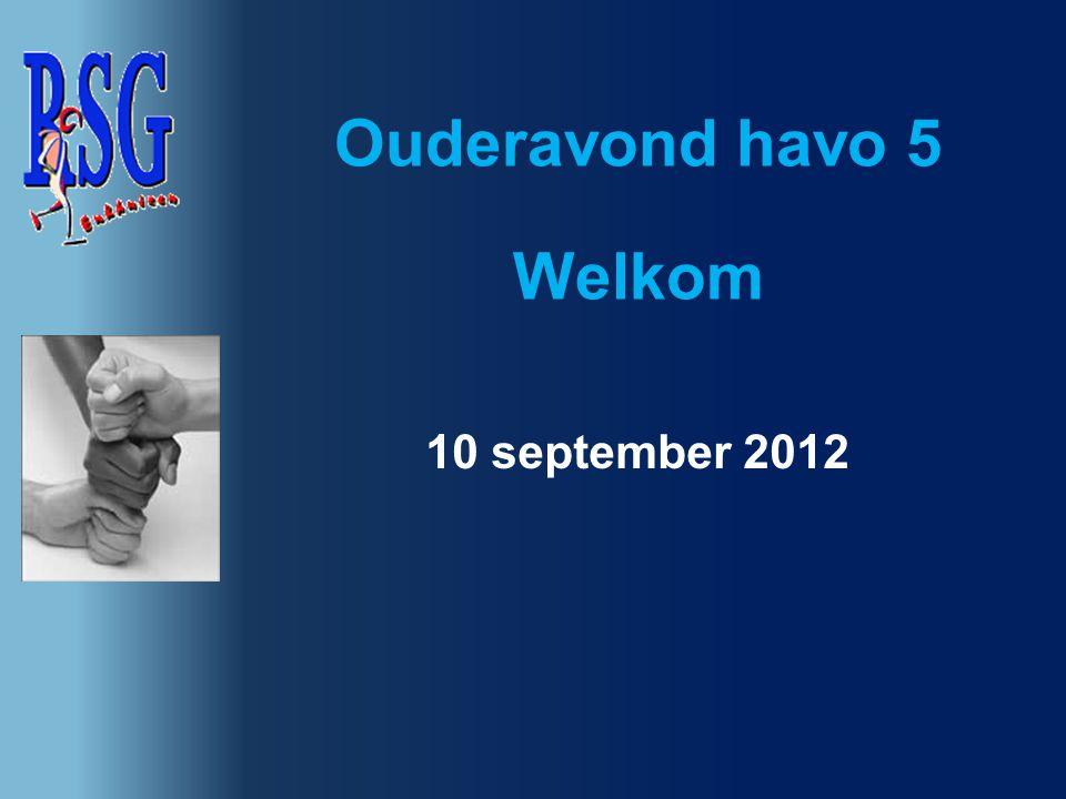 Ouderavond havo 5 Welkom 10 september 2012