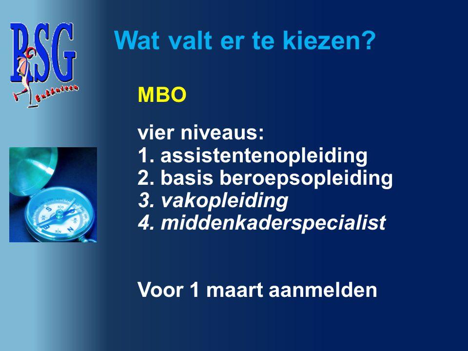 vier niveaus: 1. assistentenopleiding 2. basis beroepsopleiding 3. vakopleiding 4. middenkaderspecialist Voor 1 maart aanmelden Wat valt er te kiezen?