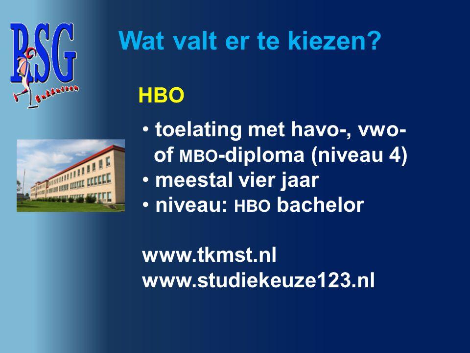 toelating met havo-, vwo- of MBO -diploma (niveau 4) meestal vier jaar niveau: HBO bachelor www.tkmst.nl www.studiekeuze123.nl Wat valt er te kiezen?