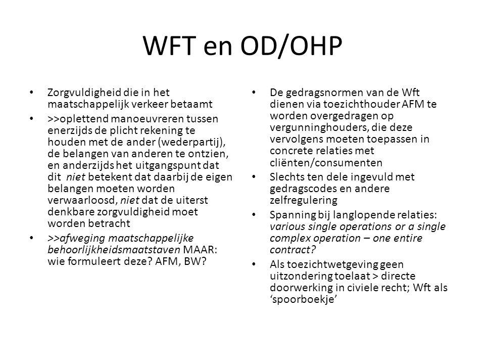 WFT en OD/OHP Zorgvuldigheid die in het maatschappelijk verkeer betaamt >>oplettend manoeuvreren tussen enerzijds de plicht rekening te houden met de