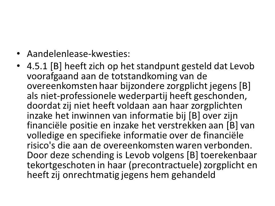 Aandelenlease-kwesties: 4.5.1 [B] heeft zich op het standpunt gesteld dat Levob voorafgaand aan de totstandkoming van de overeenkomsten haar bijzonder
