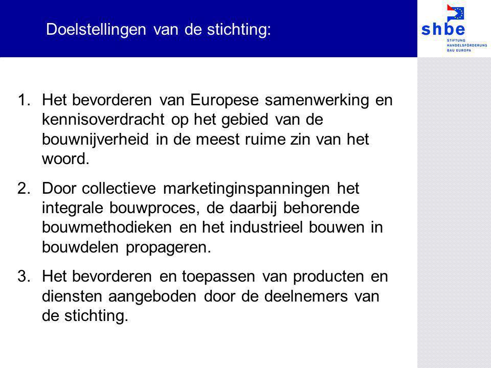 1.Het bevorderen van Europese samenwerking en kennisoverdracht op het gebied van de bouwnijverheid in de meest ruime zin van het woord. 2.Door collect