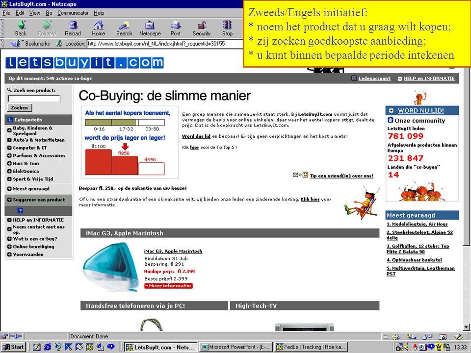 Zweeds/Engels initiatief: * noem het product dat u graag wilt kopen; * zij zoeken goedkoopste aanbieding; * u kunt binnen bepaalde periode intekenen
