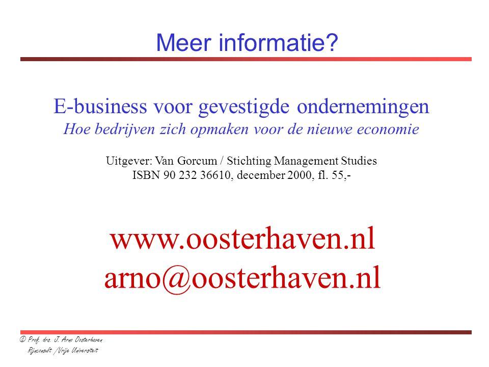 © Prof. drs. J. Arno Oosterhaven Rijnconsult /Vrije Universiteit Meer informatie? www.oosterhaven.nl arno@oosterhaven.nl E-business voor gevestigde on