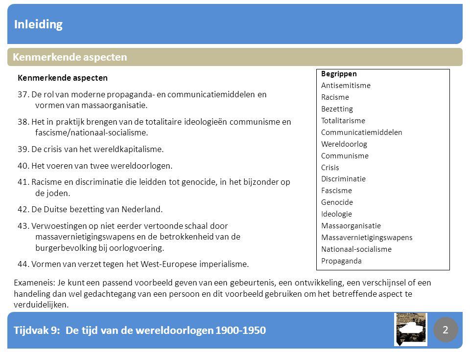 Tijdvak 9: De tijd van de wereldoorlogen 1900-1950 2 Inleiding 2 Kenmerkende aspecten 37. De rol van moderne propaganda- en communicatiemiddelen en vo