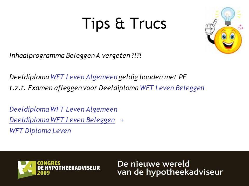 11 Tips & Trucs Inhaalprogramma Beleggen A vergeten ?!?! Deeldiploma WFT Leven Algemeen geldig houden met PE t.z.t. Examen afleggen voor Deeldiploma W