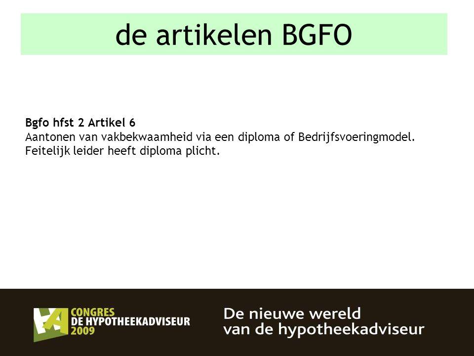 18 Bgfo hfst 2 Artikel 6 Aantonen van vakbekwaamheid via een diploma of Bedrijfsvoeringmodel. Feitelijk leider heeft diploma plicht. de artikelen BGFO