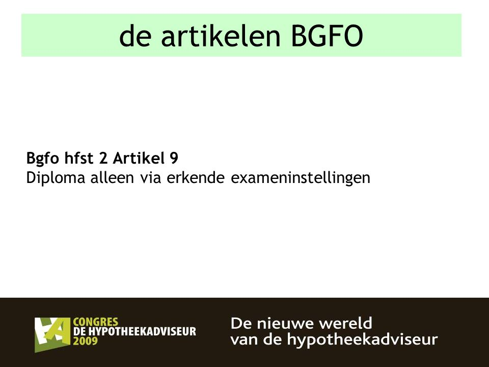 21 Bgfo hfst 2 Artikel 9 Diploma alleen via erkende exameninstellingen de artikelen BGFO