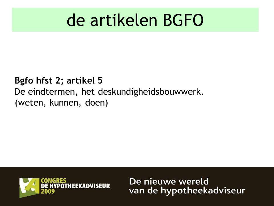 23 Bgfo hfst 2; artikel 5 De eindtermen, het deskundigheidsbouwwerk. (weten, kunnen, doen) de artikelen BGFO