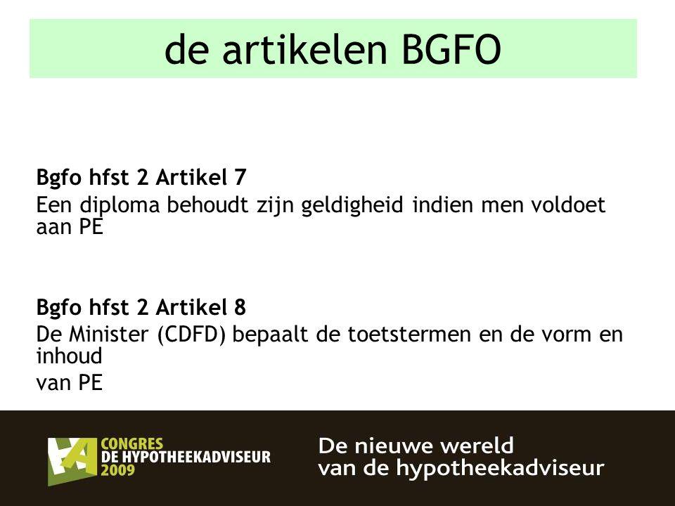 26 Bgfo hfst 2 Artikel 7 Een diploma behoudt zijn geldigheid indien men voldoet aan PE Bgfo hfst 2 Artikel 8 De Minister (CDFD) bepaalt de toetstermen