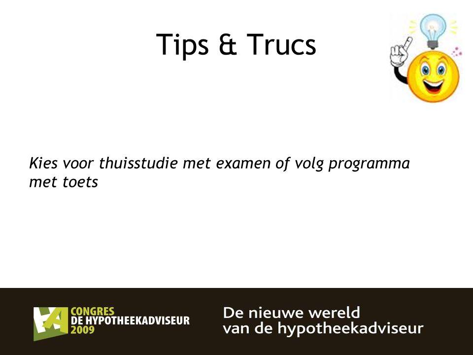 33 Tips & Trucs Kies voor thuisstudie met examen of volg programma met toets