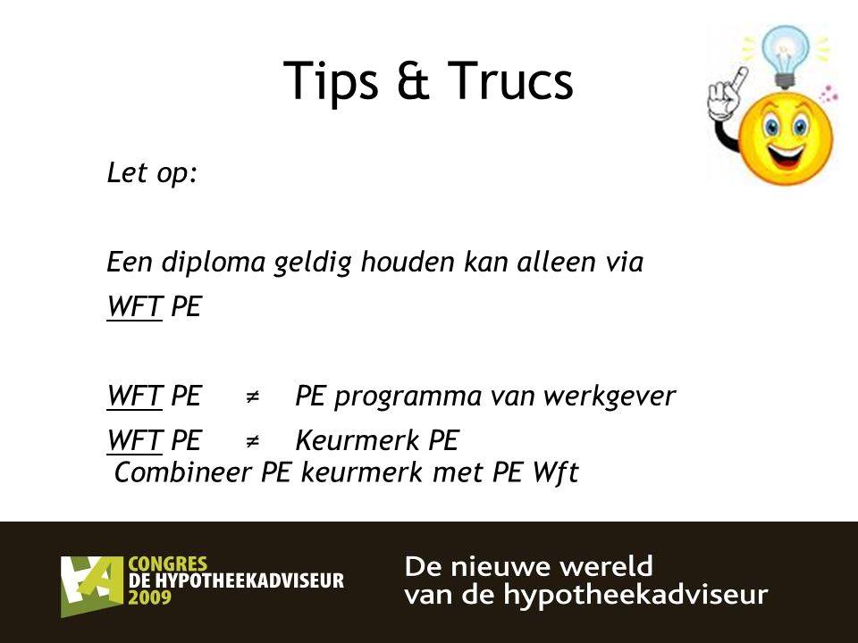 36 Tips & Trucs Let op: Een diploma geldig houden kan alleen via WFT PE WFT PE ≠ PE programma van werkgever WFT PE ≠ Keurmerk PE Combineer PE keurmerk