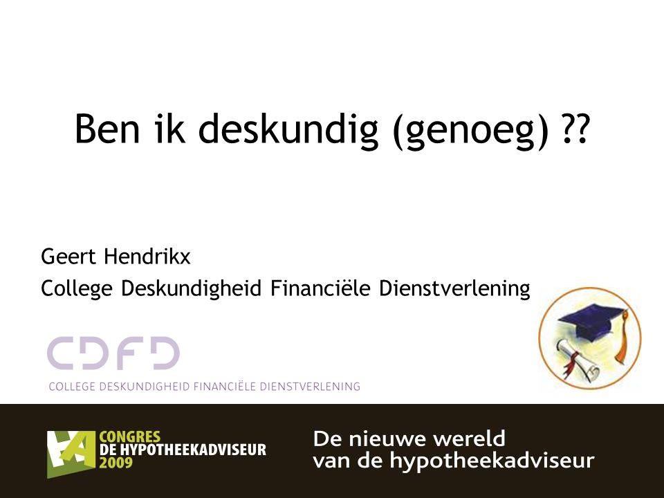 37 Ben ik deskundig (genoeg) ?? Geert Hendrikx College Deskundigheid Financiële Dienstverlening
