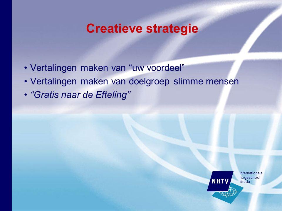 internationale hogeschool Breda Creatieve strategie Vertalingen maken van uw voordeel Vertalingen maken van doelgroep slimme mensen Gratis naar de Efteling