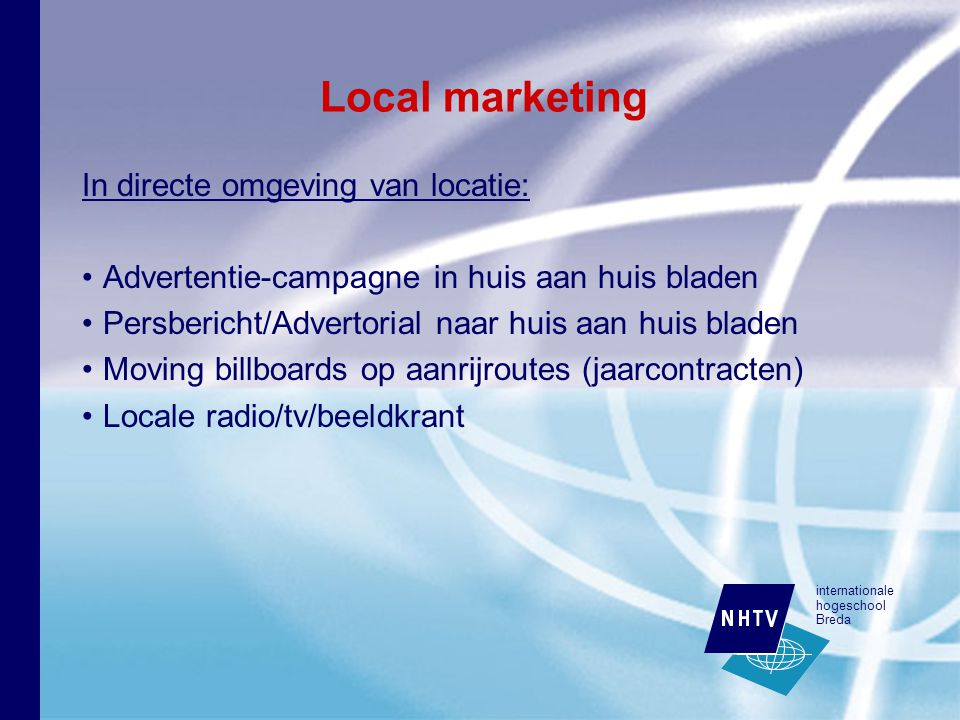 internationale hogeschool Breda Local marketing In directe omgeving van locatie: Advertentie-campagne in huis aan huis bladen Persbericht/Advertorial