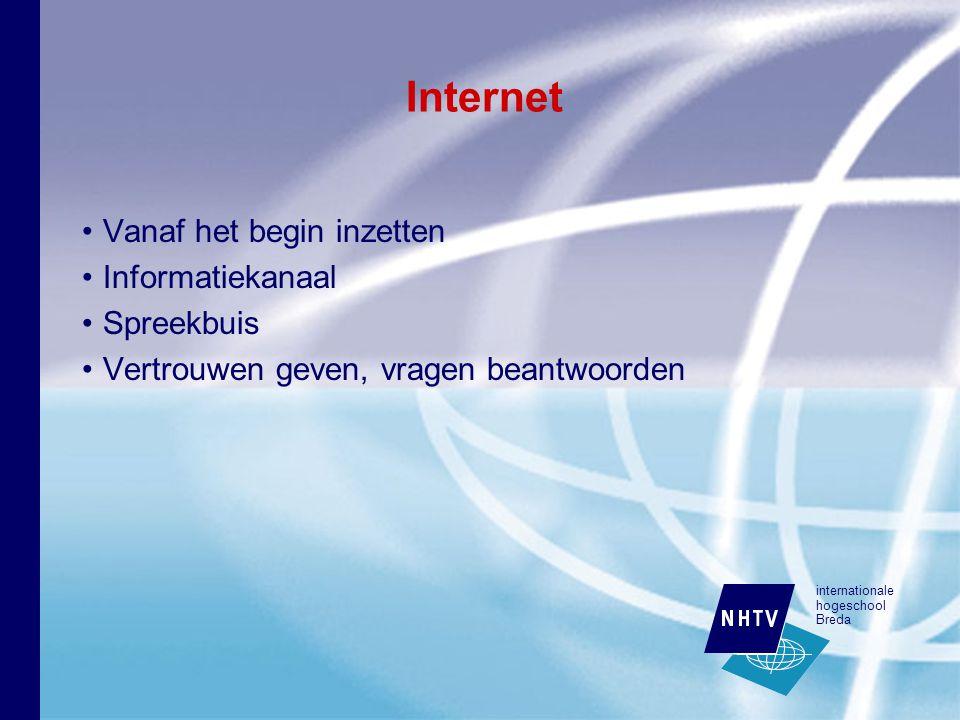 internationale hogeschool Breda Internet Vanaf het begin inzetten Informatiekanaal Spreekbuis Vertrouwen geven, vragen beantwoorden