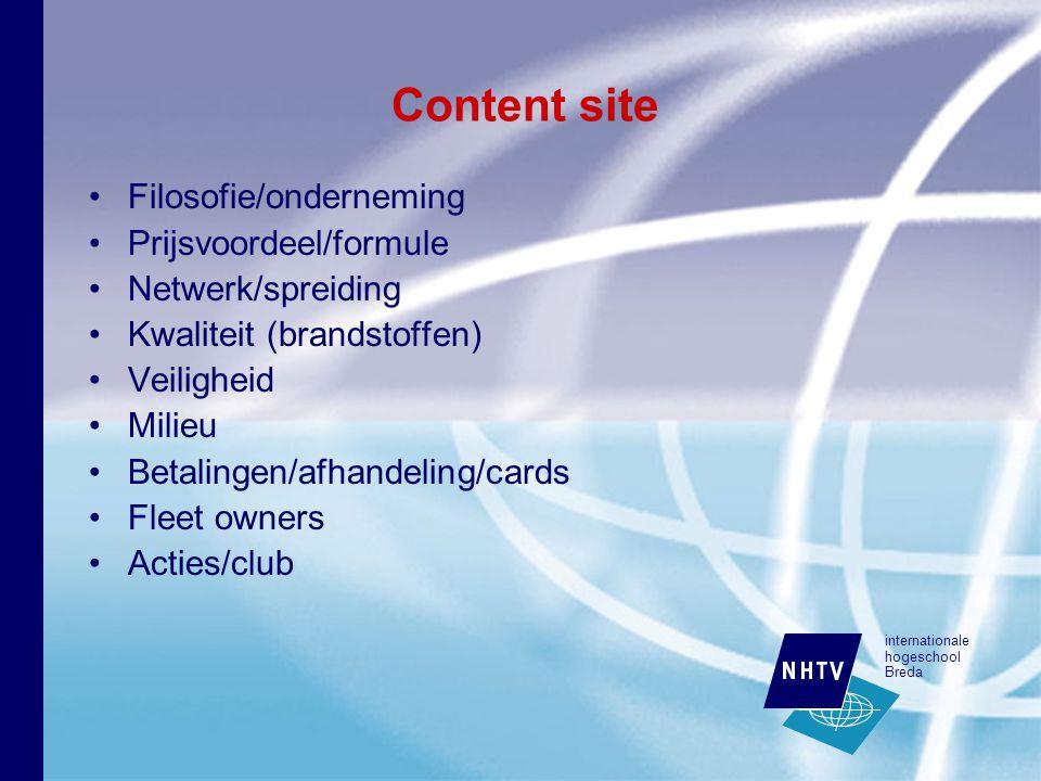 internationale hogeschool Breda Content site Filosofie/onderneming Prijsvoordeel/formule Netwerk/spreiding Kwaliteit (brandstoffen) Veiligheid Milieu Betalingen/afhandeling/cards Fleet owners Acties/club
