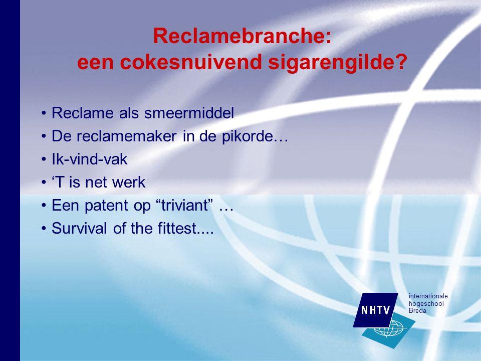 internationale hogeschool Breda Reclamebranche: een cokesnuivend sigarengilde.