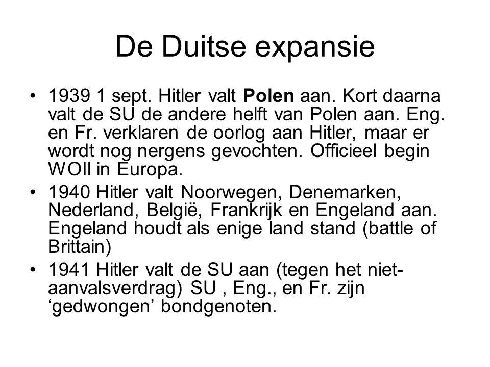 De Duitse expansie 1939 1 sept. Hitler valt Polen aan. Kort daarna valt de SU de andere helft van Polen aan. Eng. en Fr. verklaren de oorlog aan Hitle
