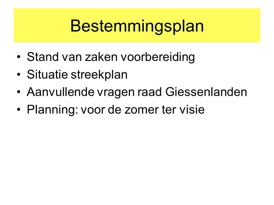 Bestemmingsplan Stand van zaken voorbereiding Situatie streekplan Aanvullende vragen raad Giessenlanden Planning: voor de zomer ter visie